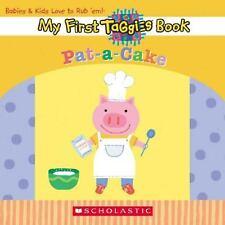 My First Taggies Book Ser.: Pat-a-Cake (2006, Children's Board Books)