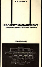 Project Management. - R.D.ARCHIBALD, 1989 Franco Angeli editore - ST399