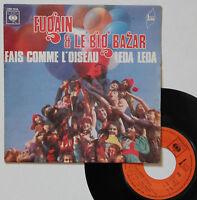 """Vinyle 45T Michel Fugain & le Big Bazar  """"Fais comme l'oiseau"""""""