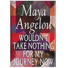 Wouldn't Take Nothing for My Journey Now- Maya Angelou (1993, Used VG Hardcover)