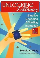 Unlocking Literacy : Effective Decoding and Spelling Instruction by Marcia K....
