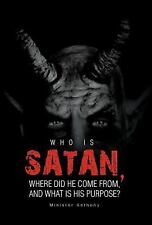 Who Is Satan, Where Did He Come From, and What Is His Purpose? (Hardback or Case