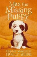 Max the Missing Puppy (Holly Webb Animal Stories), Webb, Holly, Very Good Book
