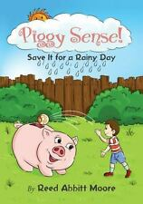 Piggy Sense!: Save It for a Rainy Day (Paperback or Softback)