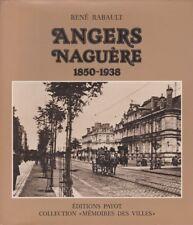 ANGERS NAGUERE 1850-1938 PAR RENE RABAULT ED PAYOT 1980
