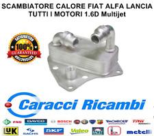 RADIATORE OLIO SCAMBIATORE CALORE ALFA ROMEO FIAT LANCIA 1.6D Multijet 55180933