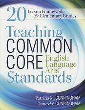 Teaching Common Core English Language Arts Standards : 20 Lesson Frameworks...