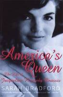 America's Queen: The Life of Jacqueline Kennedy Onassis, Sarah Bradford, Used; A