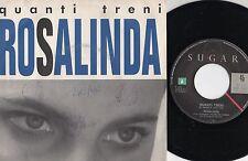 ROSALINDA CELENTANO disco 45 g STAMPA ITALIANA Quanti treni + Che amica sei 1991
