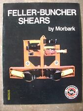 Original Feller Buncher Shears by Morbark Winn Michigan Flyer