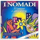I Nomadi: D'Amore E Altre Storie - Box 2 CD