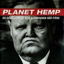 Planet Hemp, Os Caes Ladram E a Caravana Nao Para, Excellent Import