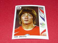 498 KIM JIN-KYU COREE KOREA PANINI FOOTBALL GERMANY 2006 WM FIFA WORLD