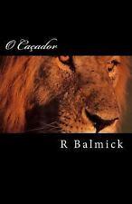 O Caçador by R. Balmick (2015, Paperback)