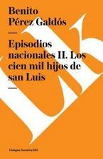 Episodios Nacionales II. Los Cien Mil Hijos de San Luis by Benito Pérez...