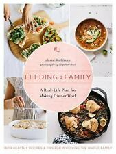 Feeding a Family : A Year of Simple and Healthy Family Dinners by Sarah...