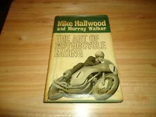 @@@ MIKE HAILWOOD AND MURRAY WALKER THE ART OF MOTORCYCLE RACING 1st 1963 VGC @@