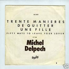 45 RPM SP MICHEL DELPECH TRENTE MANIERES DE QUITTER UNE FILLE