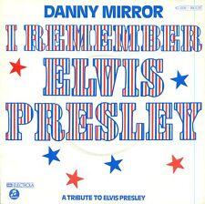 """DANNY MIRROR - I REMEMBER ELVIS PRESLEY 7"""" (S8540)"""