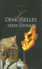 ROMAN DE TERROIR - ARIEGE / LES DEMOISELLES DE LA TERRE COURAGE - 30 %