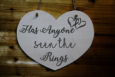 Heart Shaped Wooden Funny Wedding Sign - Has Anyone Seen The Rings - Pageboy