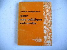 POUR UNE POLITIQUE CULTURELLE J. Charpentreau dédicace auteur a JeanVilar