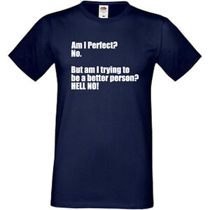 Am I Perfect? T-Shirt Tee Top Unisex Womens Mens Birthday Gift Present Sarcastic