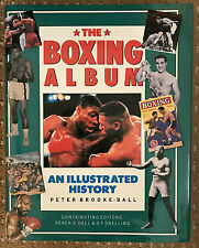 The Boxing Album: An Illustrated History By Peter Brooke-Ball - FREE POSTAGE