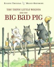 The Three Little Wolves and the Big Bad Pig: By Trivizas, Eugene