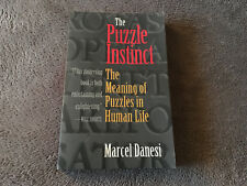 The Puzzle Instinct : The Meaning of Puzzles in Human Life by Marcel Danesi