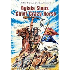 Oglala Sioux Chief Crazy Horse (Native American Chiefs and Warriors), Sanford, W