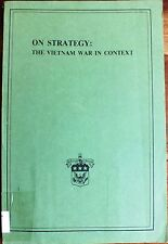 ON STRATEGY: THE VIETNAM WAR IN CONTEXT. HARRY G SUMMERS JR COLONEL OF INFANTRY