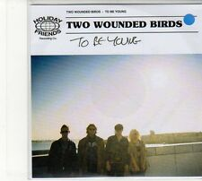 (FD130) Two Wounded Birds, To Be Young - DJ CD
