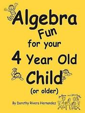 Algebra Fun for Your 4 Year Old Child (or Older) (Paperback or Softback)