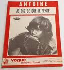Partition vintage sheet music ANTOINE : Je Dis ce que je Pense * 60's