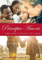 Principia Amoris : The New Science of Love, Paperback by Gottman, John Mordec...