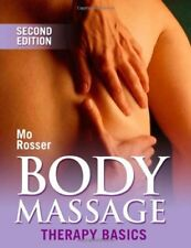 Body Massage: Therapy Basics 2nd Edition (Therapy Basics S.),Mo Rosser