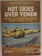 Hot Skies Over Yemen - Volume 2, Aerial Warfare Over Southern Arabian Peninsula