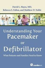 Understanding Your Pacemaker or Defibrillator: What Patients and Families Need