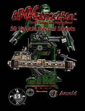 NEW Apocalypse 2500 50 Vehicle Record Sheets by J L Arnold