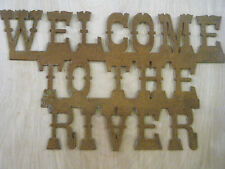 Rusted Metal Welcome To The River/ Fishing/Cabin/Lodge/River
