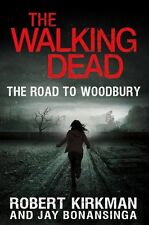 The Walking Dead: The Road to Woodbury (The Walking Dead Series) by Robert Kirkm