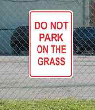 """Do Not Park On The Grass METAL 12""""x18"""" SIGN"""