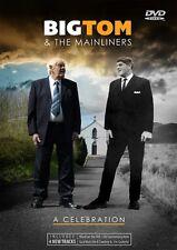 BIG TOM & THE MAINLINERS A CELEBRATION DVD 2016 IRISH COUNTRY