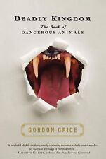 Deadly Kingdom : The Book of Dangerous Animals by Gordon Grice (2010, Hardcover)