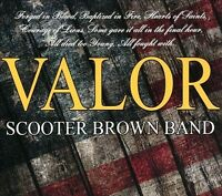 Valor [Digipak] * by Scooter Brown Band (CD, Jul-2013, Smith Entertainment) New