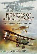 Pioneers of Aerial Combat By Michael Foley