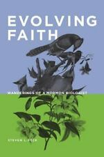 Evolving Faith : Wanderings of a Mormon Biologist by Steven L. Peck (2015,...