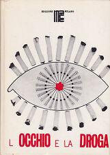 L'occhio e la droga. Vallant. Edizioni Ma.Re, 1972 (LSD - Charles Manson)