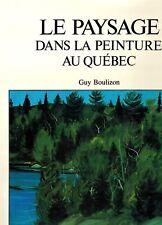CANADA FRENCH ART CATALOG VARIOUS ARTISTS  LE PAYSAGE DANS LA PEINTURE AU QUEBEC